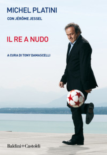 Il re a nudo - Michel Platini | Jonathanterrington.com