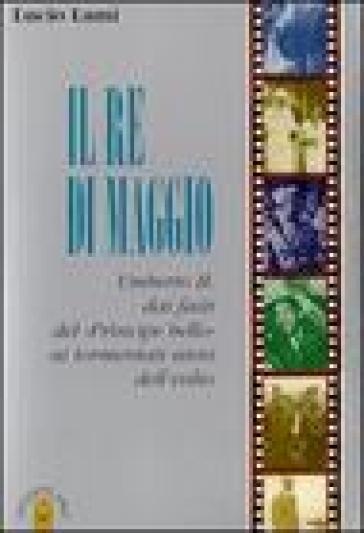 Il re di maggio Umberto II - Lucio Lami |