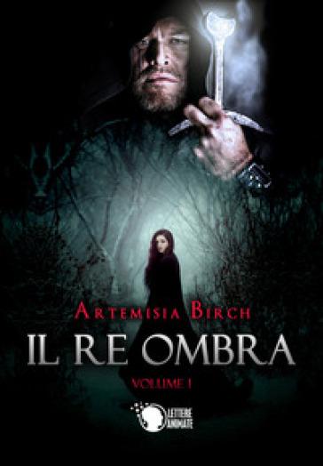 Il re ombra. 1. - Artemisia Birch | Ericsfund.org