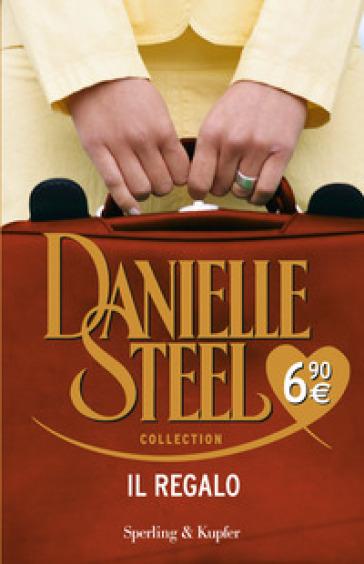 Il regalo - Danielle Steel |