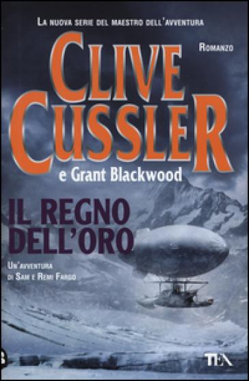Il regno dell'oro - Clive Cussler |