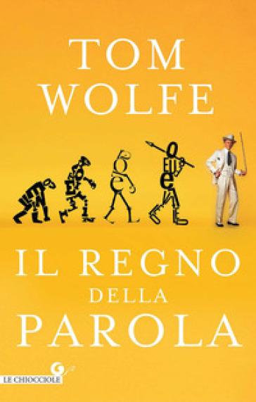 Il regno della parola - Tom Wolfe | Kritjur.org
