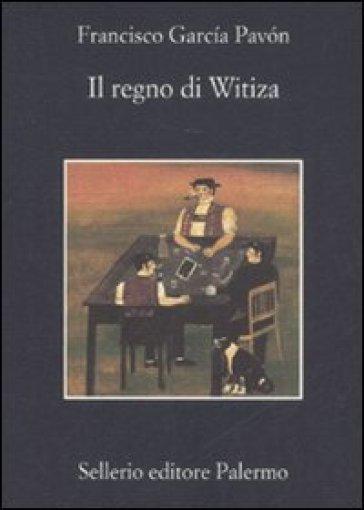Il regno di Witiza - Francisco Garcia Pavon |
