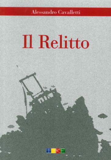 Il relitto - Alessandro Cavalletti  