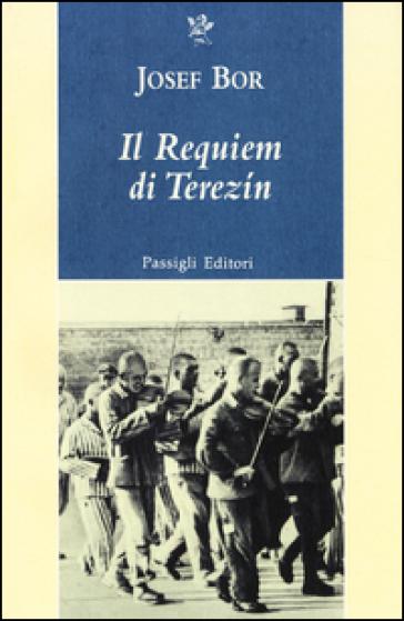 Il requiem di Terezin - Josef Bor  