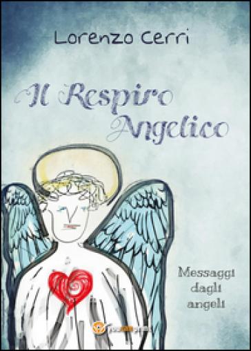 Il respiro angelico - Lorenzo Cerri | Jonathanterrington.com