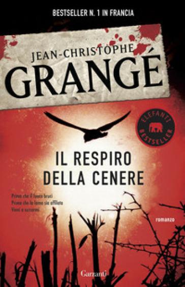 Il respiro della cenere - Jean-Christophe Grangé  