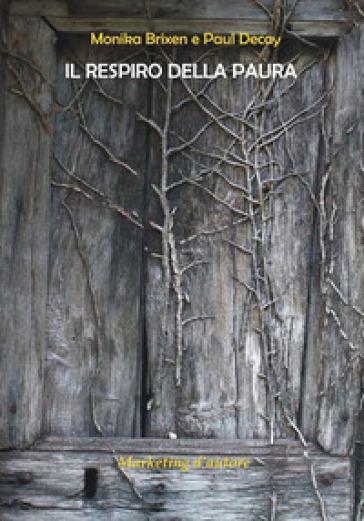 Il respiro della paura - Monika Brixen |
