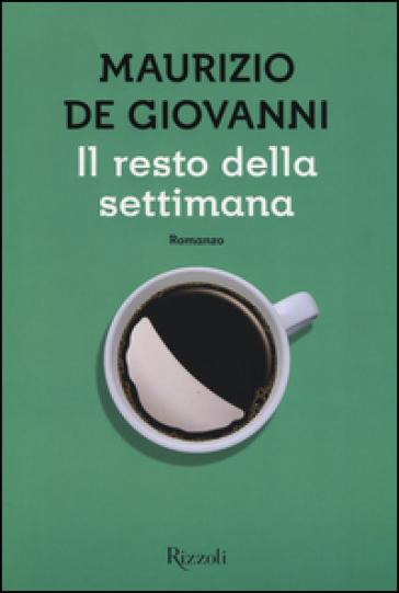 Il resto della settimana - Maurizio De Giovanni pdf epub