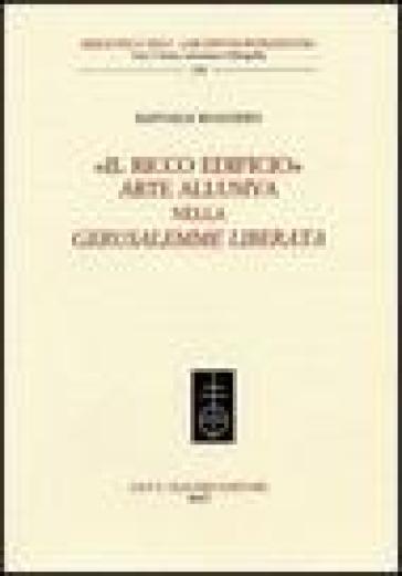 «Il ricco edificio». Arte allusiva nella «Gerusalemme liberata» - Raffaele Ruggiero pdf epub