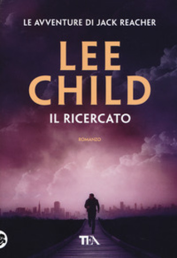 Il ricercato - Lee Child | Rochesterscifianimecon.com