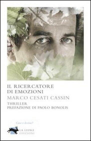 Il ricercatore di emozioni - Marco Cesati Cassin pdf epub