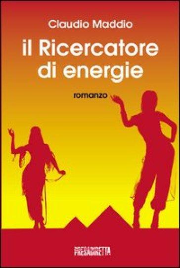 Il ricercatore di energie - Claudio Maddio   Jonathanterrington.com