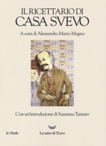 Il ricettario di casa Svevo - Alessandro Marzo Magno   Jonathanterrington.com