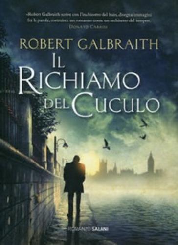 Il richiamo del cuculo - Robert Galbraith |