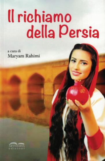 Il richiamo della Persia - M. Rahimi  