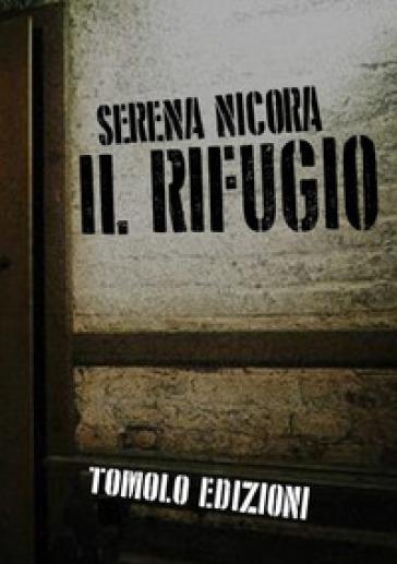 Il rifugio - Serena Nicora |