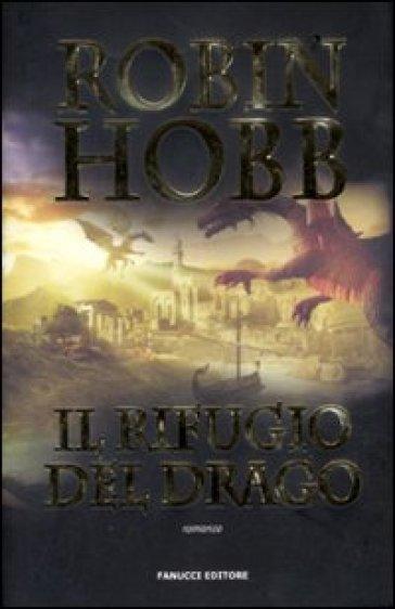Il rifugio del drago - Robin Hobb  