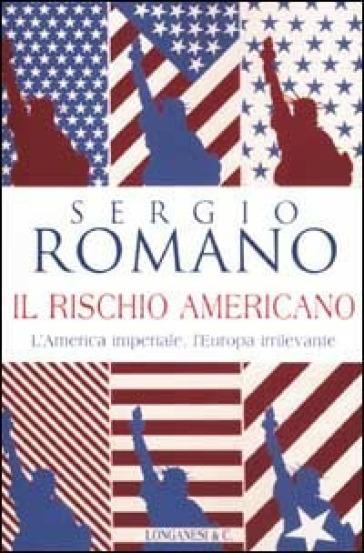 Il rischio americano - Sergio Romano  