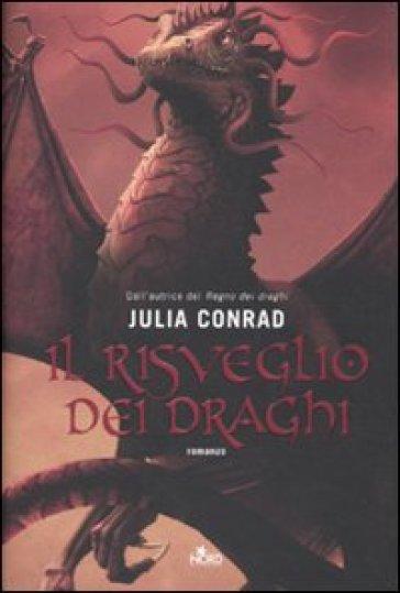 Il risveglio dei draghi - Julia Conrad | Jonathanterrington.com