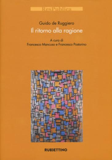 Il ritorno alla ragione - Guido De Ruggiero |
