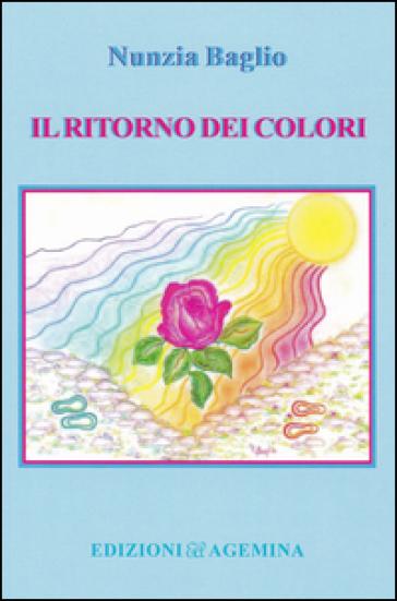 Il ritorno dei colori - Nunzia Baglio |