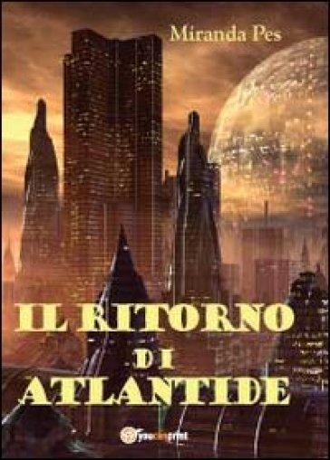 Il ritorno di Atlantide - Miranda Pes | Ericsfund.org