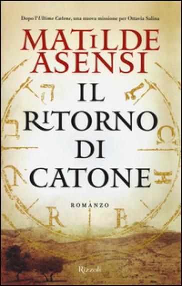 Il ritorno di Catone - Matilde Asensi  