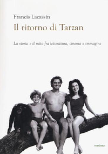Il ritorno di Tarzan - Francis Lacassin |