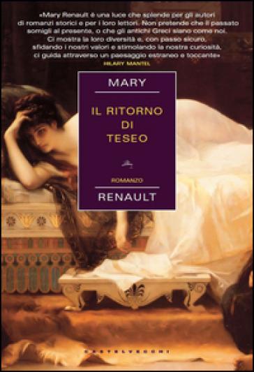 Il ritorno di Teseo - Mary Renault |