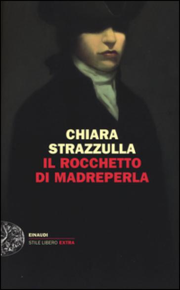 Il rocchetto di madreperla - Chiara Strazzulla  