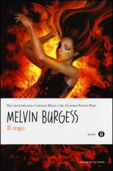 Il rogo - Melvin Burgess  