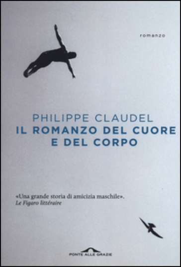Il romanzo del cuore e del corpo - Philippe Claudel | Jonathanterrington.com