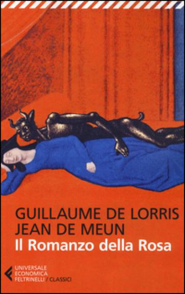 Il romanzo della rosa - Guillaume Lorris |