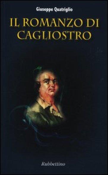 Il romanzo di Cagliostro - Giuseppe Quatriglio  