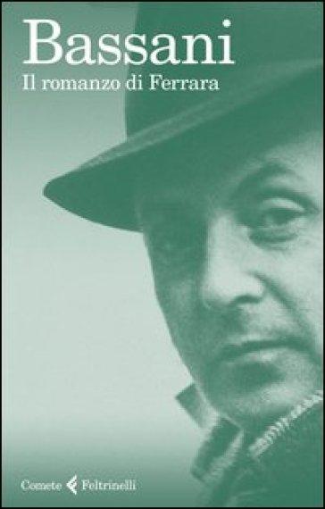 Il romanzo di Ferrara - Giorgio Bassani |