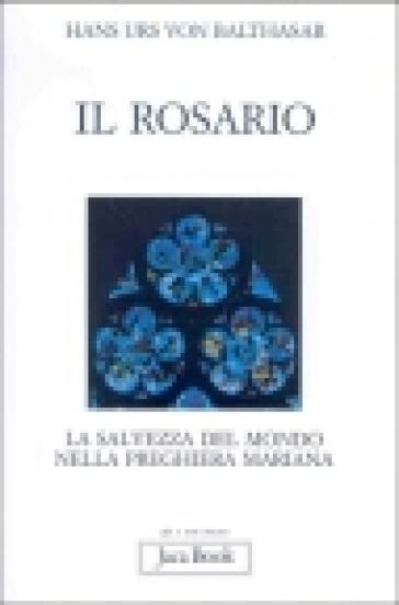 Il rosario - Hans Urs von Balthasar |