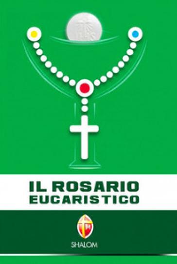 Il rosario eucaristico - Fraternità francescana di Betania | Jonathanterrington.com