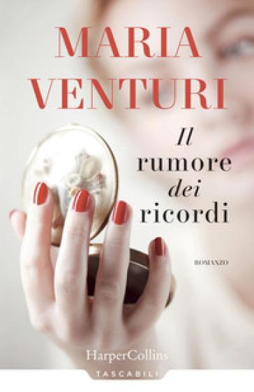 Il rumore dei ricordi - Maria Venturi | Thecosgala.com