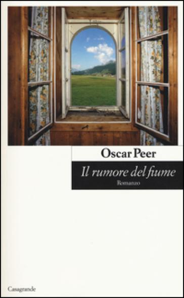 Il rumore del fiume - Oscar Peer |