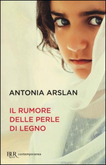 Il rumore delle perle di legno - Antonia Arslan | Kritjur.org