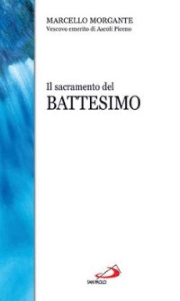 Il sacramento del battesimo - Marcello Morgante   Ericsfund.org