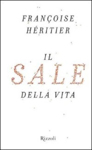 Il sale della vita - Francoise Héritier | Ericsfund.org