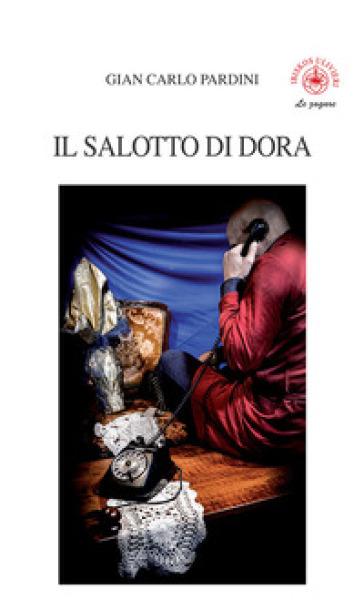Il salotto di Dora - G. Pardini | Thecosgala.com