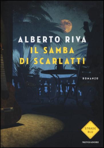 Il samba di Scarlatti - Alberto Riva  