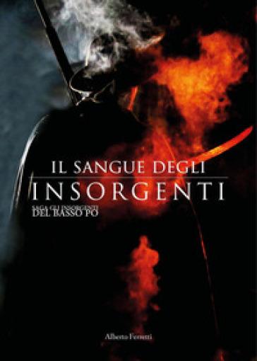 Il sangue degli Insorgenti - Alberto Ferretti | Rochesterscifianimecon.com