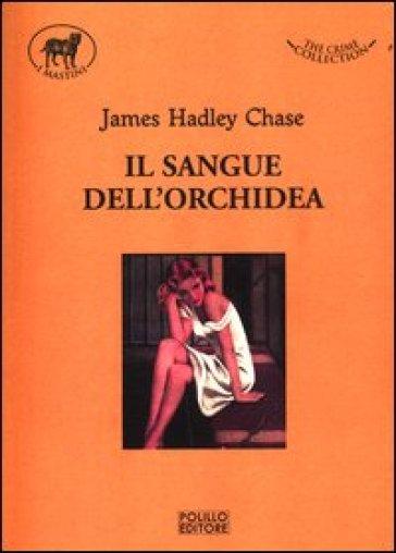 Il sangue dell'orchidea - James Hadley Chase pdf epub