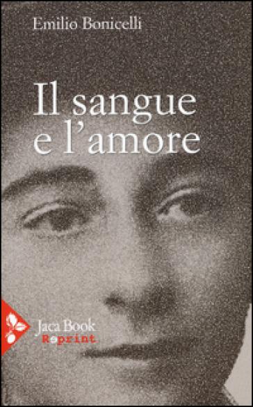 Il sangue e l'amore - Emilio Bonicelli |