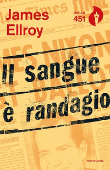 Il sangue è randagio - James Ellroy pdf epub