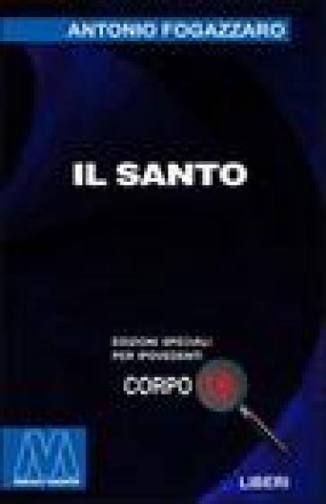 Il santo. Ediz. per ipovedenti - Antonio Fogazzaro   Ericsfund.org